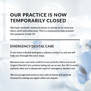 Our dental practice is now temporarily closed
